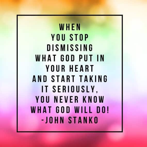 God wants you to dream big dreams.