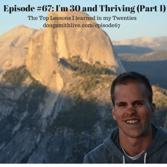 Episode #67- I'm 30 and Thriving