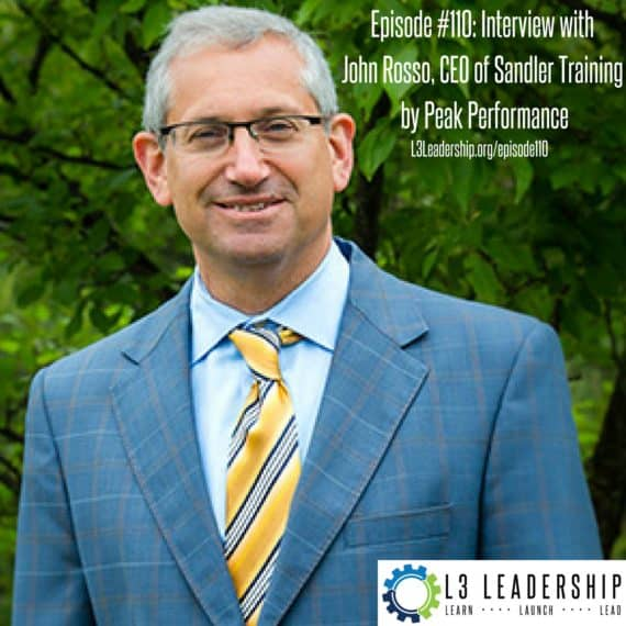 Episode #110- Interview withJohn Rosso, CEO of Sandler by Peak Performance