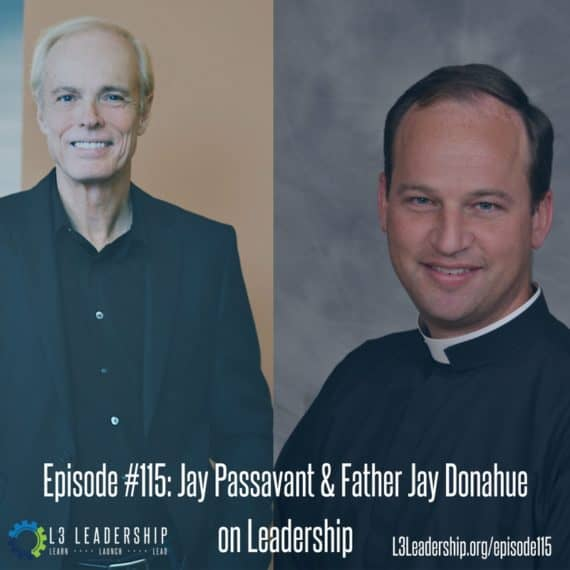 L3 Leadership Podcast: Jay Passavant and Jay Donahue on Leadership